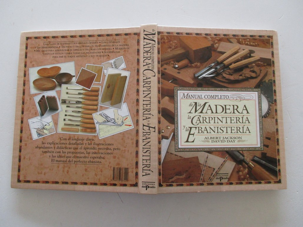 Manual completo de la Madera, la carpinteria y la ebanisteria: Amazon.es: Albert Jackson, David Day: Libros