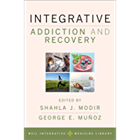 Integrative Addiction and Recovery (Weil Integrative Medicine Library) (English Edition)
