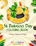 St Patrick's Day Coloring Book! A Unique Collection Of Pages