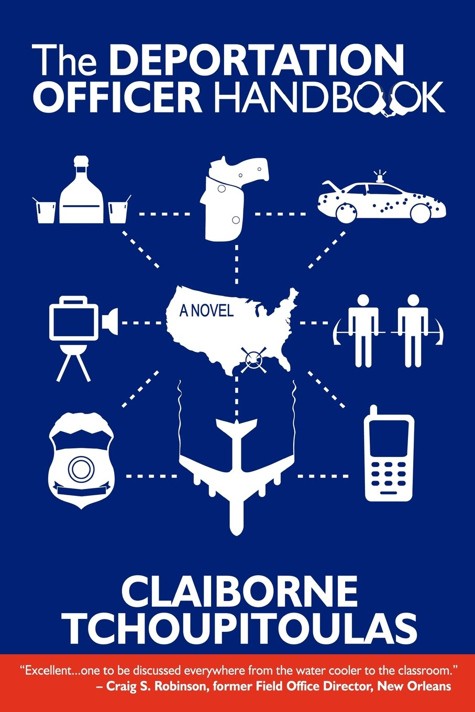 The Deportation Officer Handbook: Claiborne Tchoupitoulas ...
