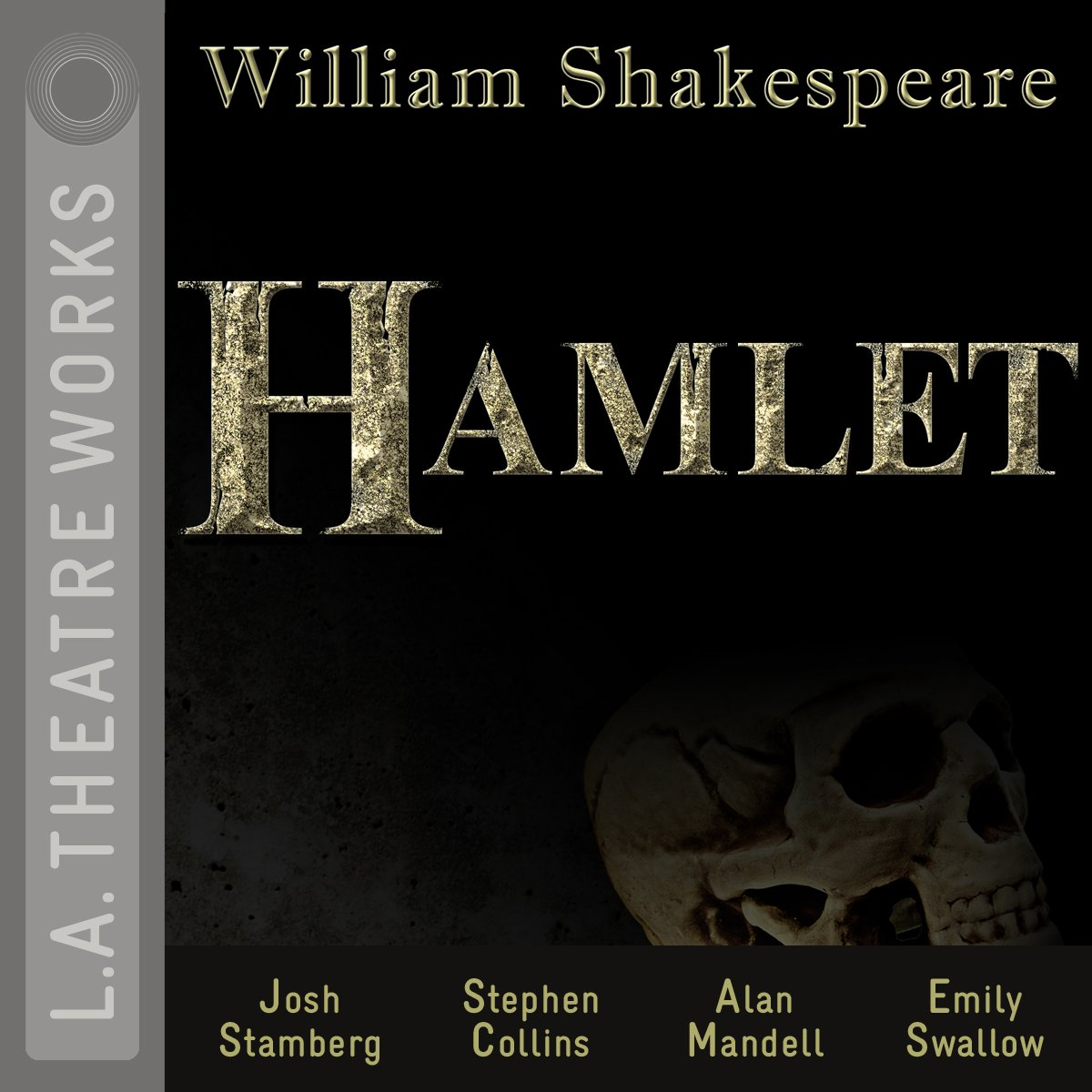Hamlet (L.A. Theatre Works Audio Theatre Collections)