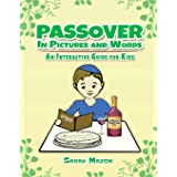 Passover in Pictures and Words: An Interactive Guide for Kids (Jewish Holiday Interactive Books for Children)