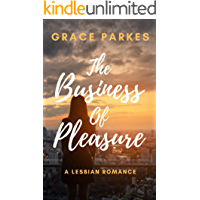 The Business Of Pleasure: A Lesbian Romance book cover