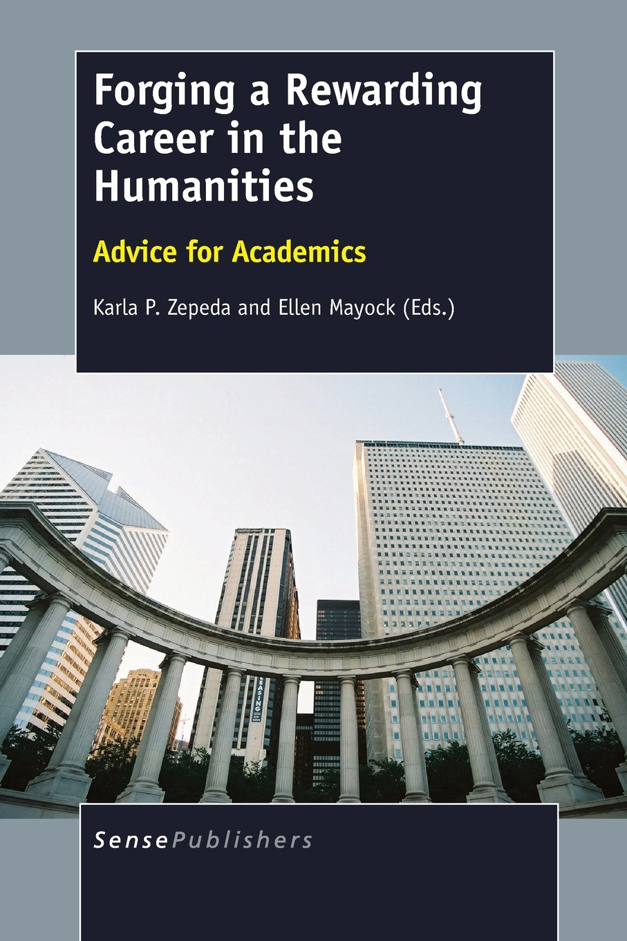 Forging a Rewarding Career in the Humanities: Advice for Academics