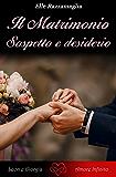 Il Matrimonio Sospetto e desiderio (II)