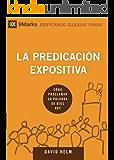 La Predicación Expositiva (Expositional Preaching) - 9Marks (Edificando Iglesias Sanas) (Spanish Edition)