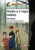 Xenaro E A Negra Sombra (Infantil E Xuvenil - Merlín - De 11 Anos En Diante)