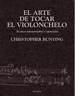 El arte de tocar el violonchelo / The art of playing the cello: Tecnica Interpretativa