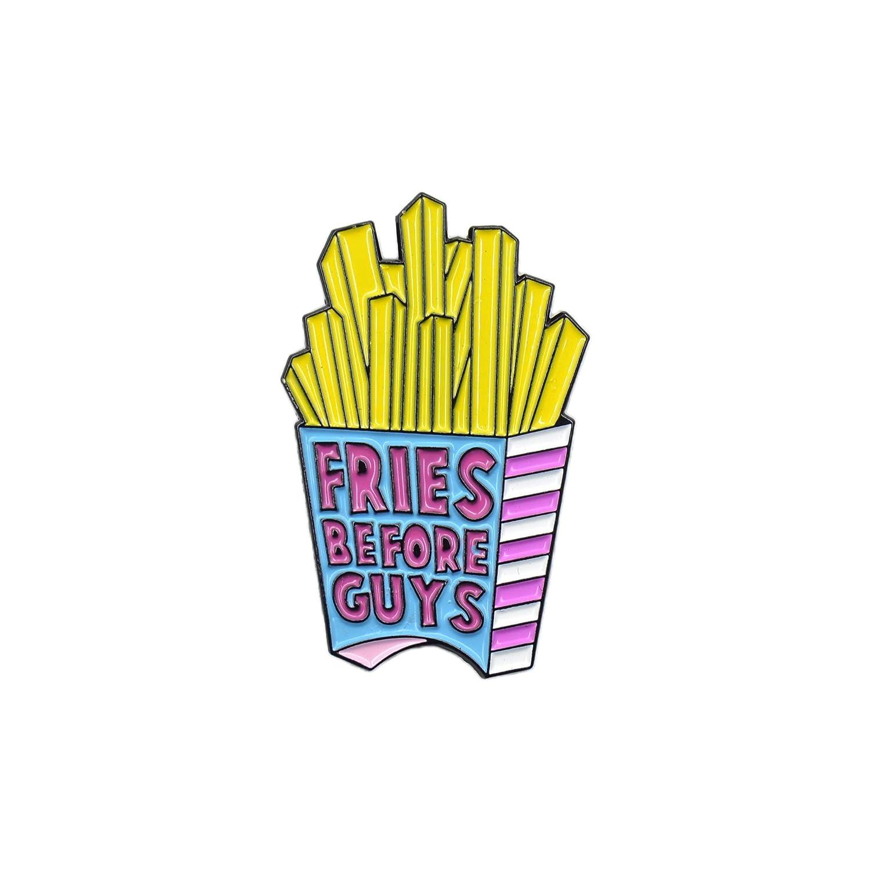 PIN Fries Before Guys