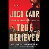 True Believer: A Thriller (Terminal List Book 2)