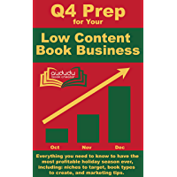 Q4 Prep for Your Low Content Book Business : Everything you need to know to have the most profitable holiday season ever…