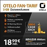Otelo Allnet-Flat FAN-Tarif, Datenflat inkl. 3 GB Highspeed Volumen mit max. 21,6 Mbit/s, inkl. Telefonie- und SMS-Flat, EU-Roaming, 24 Monate min. Laufzeit, mtl. € 18,99 (SIM, MicroSIM, NanoSIM), inkl. € 200,00 Cashback, im Netz von Vodafone