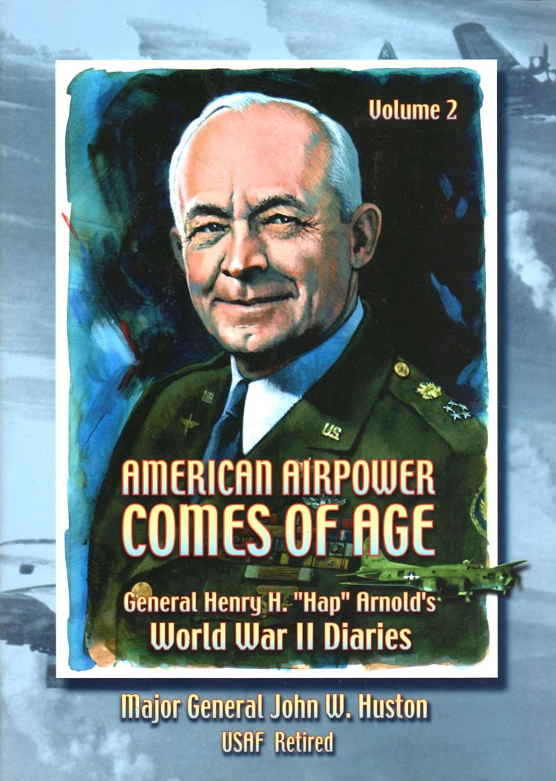 Download American Air Power Comes of Age: General Henry H. Hap Arnold's World War II Diaries, Vol. 2 pdf
