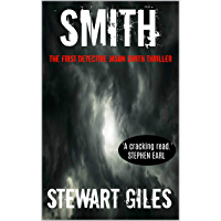 Smith: The first detective Jason Smith thriller (A Detective Jason Smith Thriller Book 1)