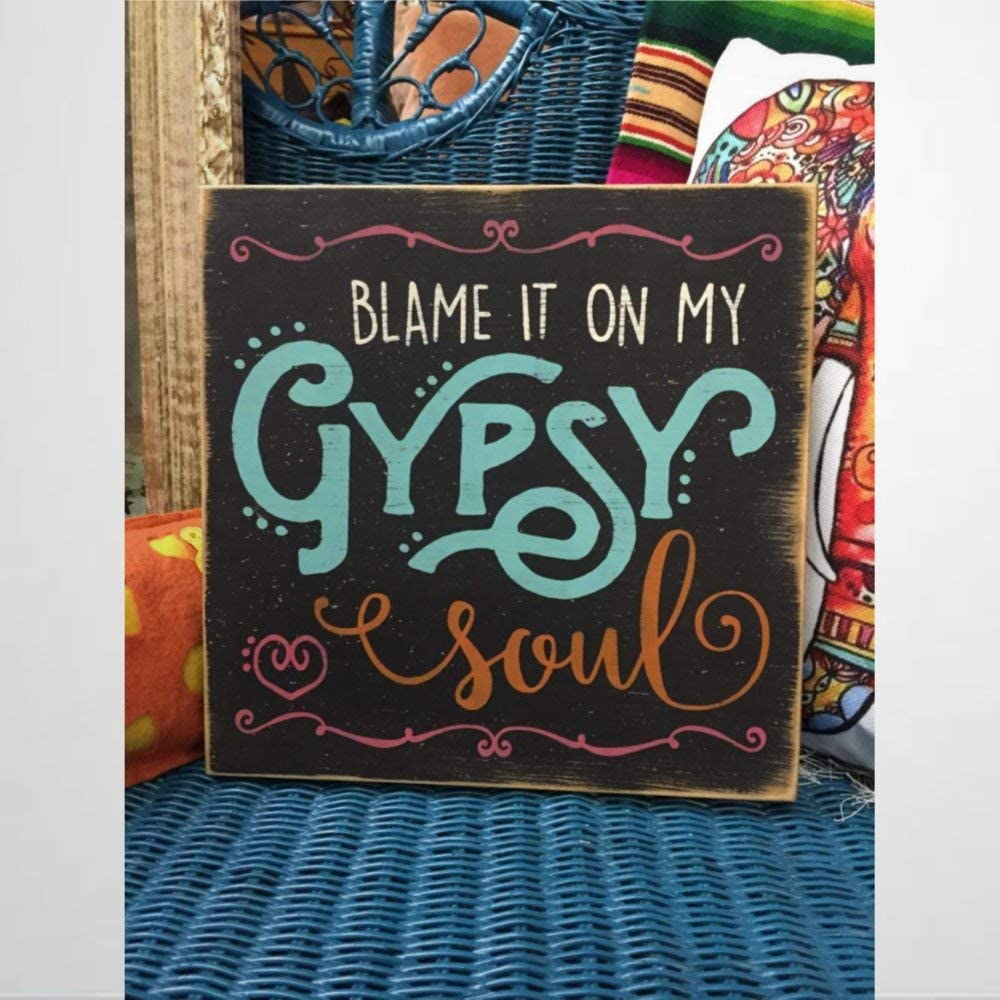 BYRON HOYLE Blame It On My Gypsy Soul Boho Decor Distressed Rustic Junk Gypsy Decor Bohemian Decor Gypsy Hippie Wooden Sign Wood Plaque Wall Art Wall Hanger Home Decor