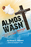 Almost Wasn't – A Memoir of My Abortion and How God used me