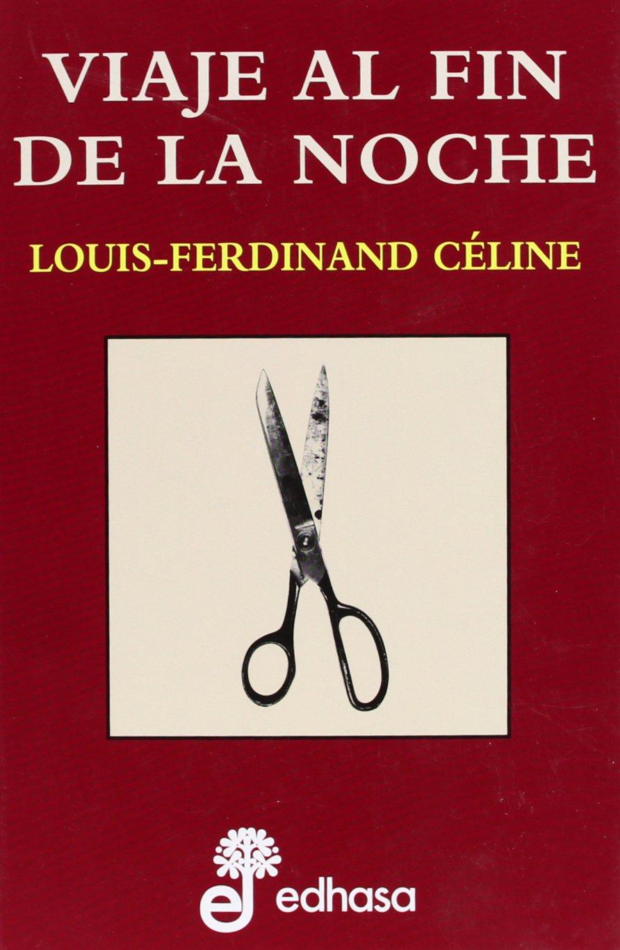 Viaje al fin de la noche: CELINE LOUIS-FERDINAND: 9788435033282 ...