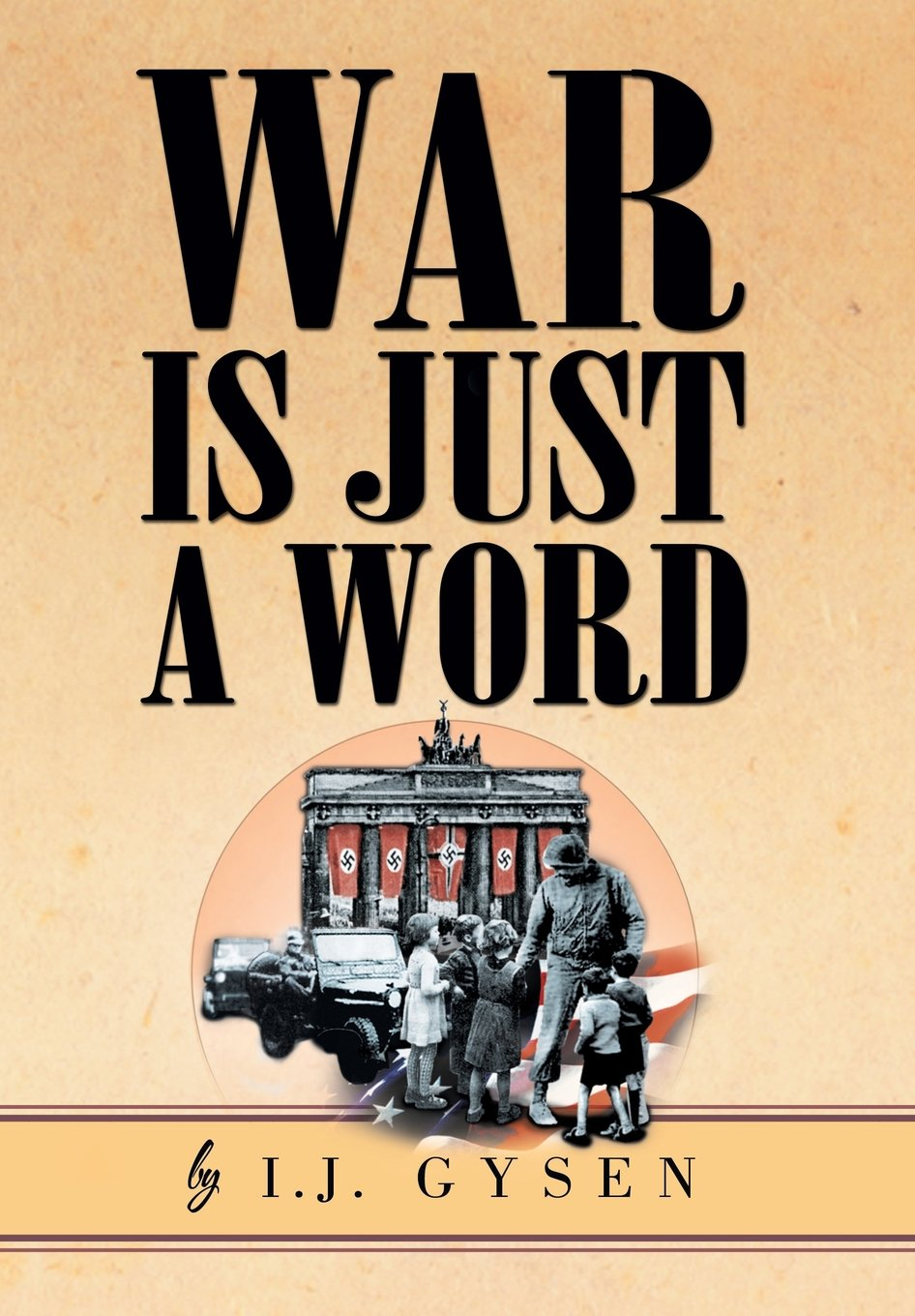 War Is Just A Word (multilingual Edition): I J Gysen: 9781465336330:  Amazon: Books