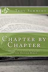 Chapter by Chapter: An Easy to Use Summary of the Entire Bible Paperback
