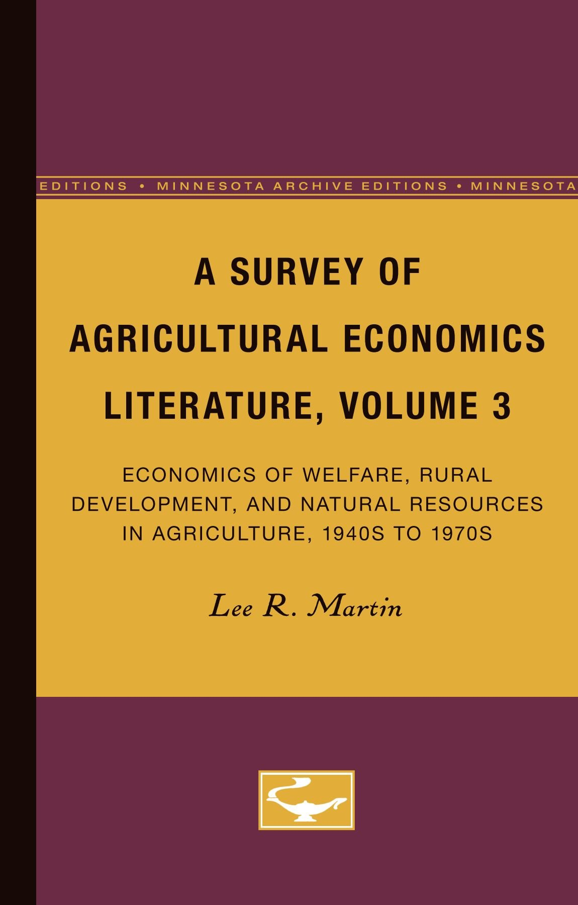 economics of welfare rural development and natural resources in agriculture 1940s to 1970s martin lee r