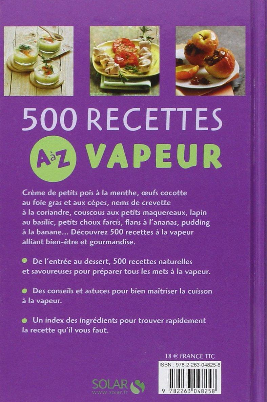 Amazon.fr - 500 recettes cuisine vapeur de A à Z - Martine LIZAMBARD -  Livres