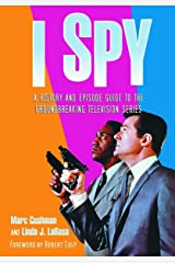 I Spy: A History and Episode Guide to the Groundbreaking Television Series Paperback