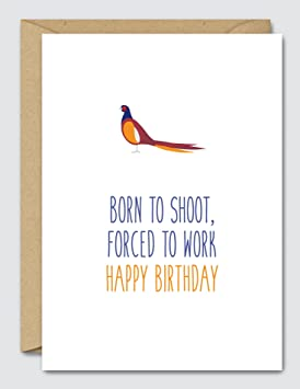 Born To Shoot Forced To Work Happy Birthday Funny Shootinghunting