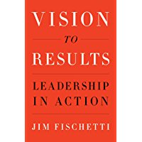Vision to Results: Leadership in Action