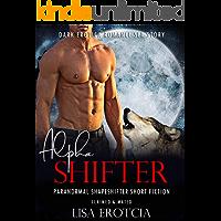 ALPHA SHIFTER: Paranormal Shapeshifter Short Fiction: Dark Erotica Romance Sex Story (Claimed & Mated Book 1)
