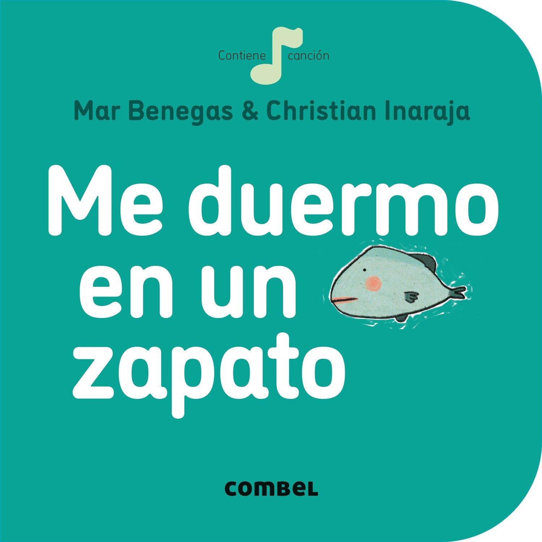 Me duermo en un zapato (La cereza) Tapa dura – 10 oct 2016 María del Mar Benegas Ortiz Christian Inaraja Combel Editorial 8491011021
