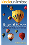 Rise Above: Conquering Adversities