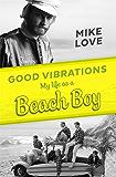 Good Vibrations: My Life as a Beach Boy (English Edition)
