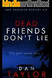 Dead Friends Don't Lie (Jake Hancock Private Investigator Mystery series Book 6)