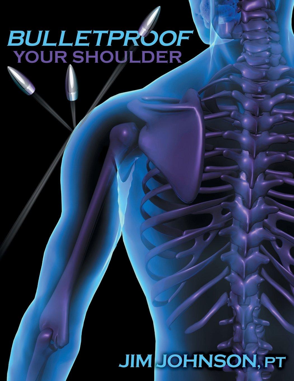 Bulletproof Your Shoulder: Jim Johnson: 8601410586621: Amazon.com: Books