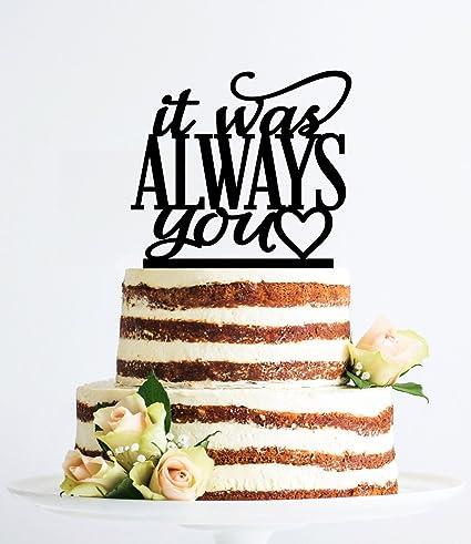Amazon Com It Was Always You Romantic Wedding Cake Decoration