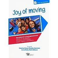 Joy of moving. Movimenti & immaginazione. Giocare con la variabilità per promuovere lo sviluppo motorio, cognitivo e del cittadino. Con aggiornamento online