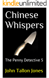 Chinese Whispers: The Penny Detective 5 (The Penny Detective Series)