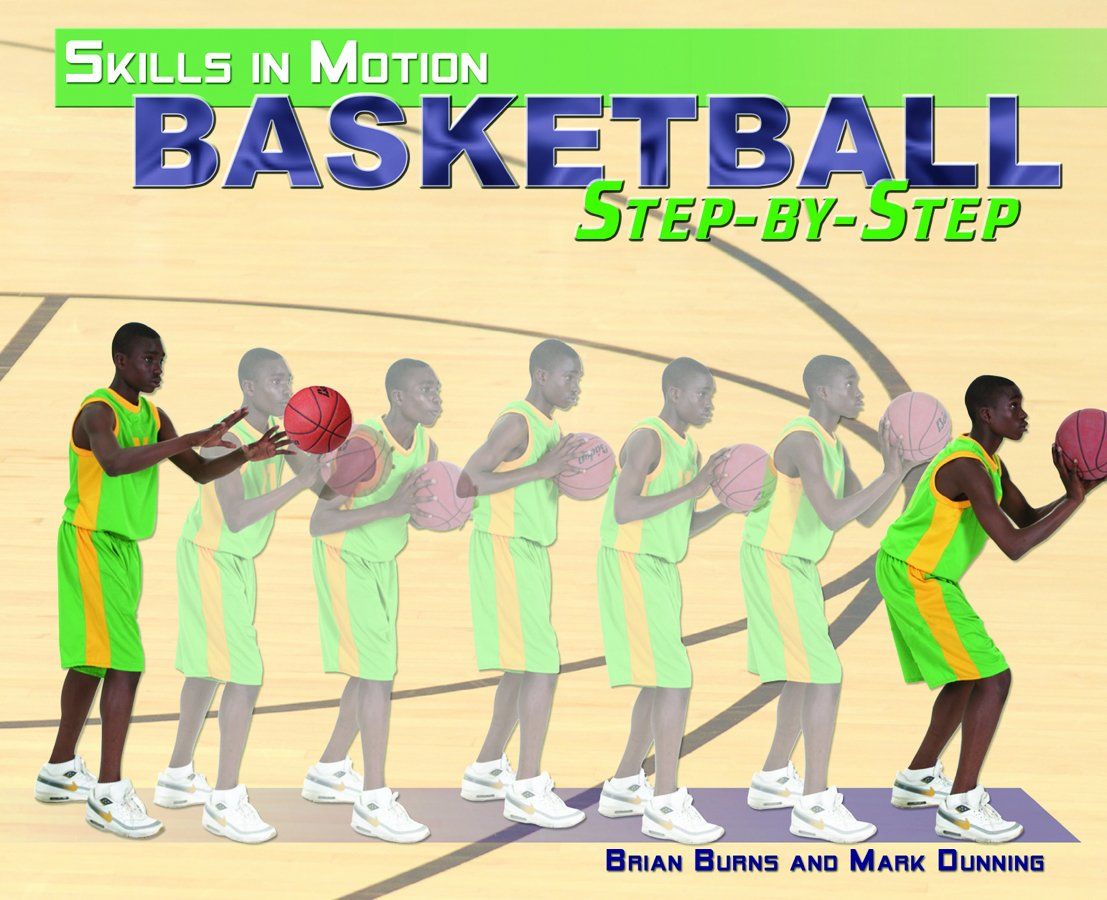 Read Online Basketball Step-by-Step (Skills in Motion) PDF