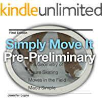 """""""Simply Move It"""" Pre-Preliminary: Figure Skating workbook for Moves In the Field, Made Simple"""