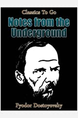 Notes from Underground (Classics To Go) Kindle Edition