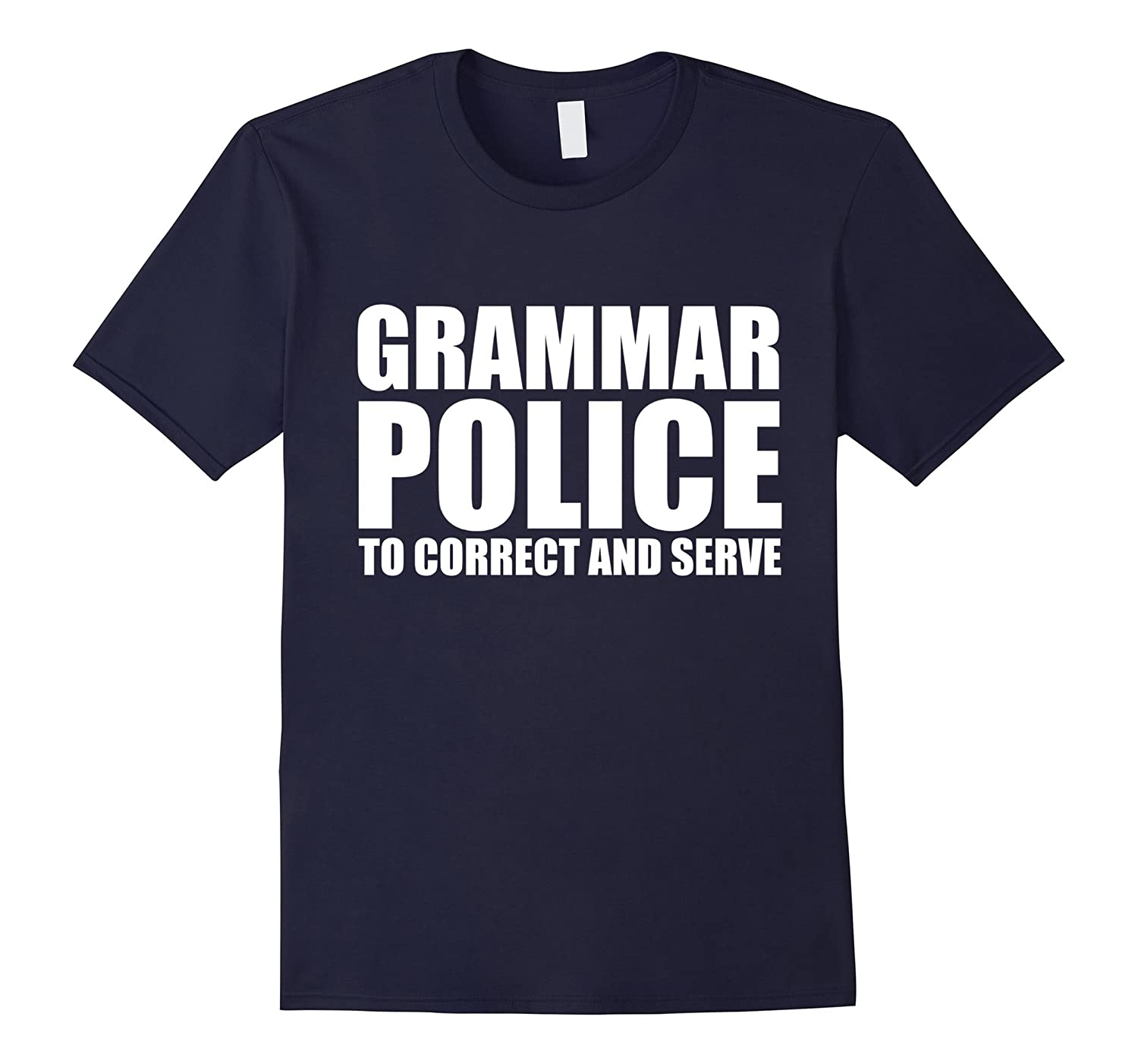 Grammar Police T-Shirt - To Correct and Serve-T-Shirt