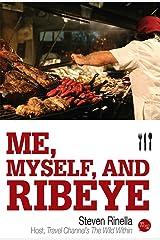 Me, Myself, and Ribeye Kindle Edition