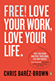 Free!: Love Your Work, Love Your Life (Portfolio Non Fiction)