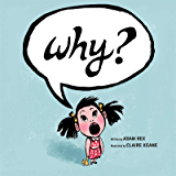 Why?: (Funny Children's Books, Preschool Books, Early Elementary School Stories)