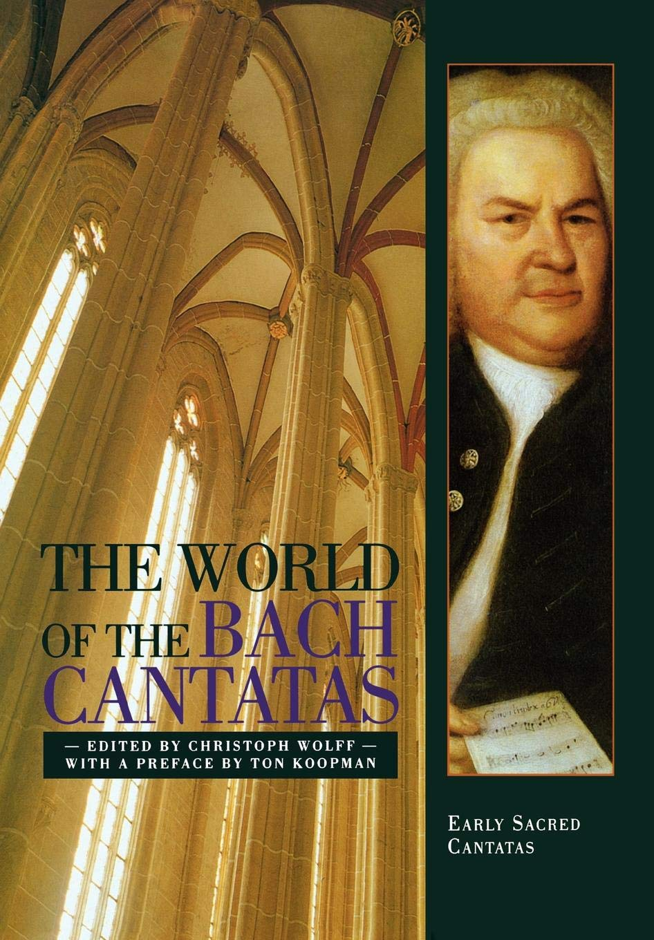 The World of the Bach Cantatas: Early Selected Cantatas: Christoph Wolff,  Ton Koopman: 9780393336740: Amazon.com: Books