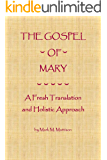 The Gospel of Mary: A Fresh Translation and Holistic Approach