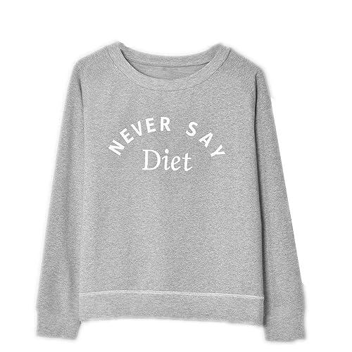 Kukul Sudaderas con NEVER SAY Diet Nuevo Blusa de Cuello redondo - Pullover Sweatshirt