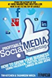 Profitable Social Media Marketing: How to Grow Your Business Using Facebook, Twitter, Google+, LinkedIn and More: Volume 2 (Online Marketing Guides from Exposure Ninja)