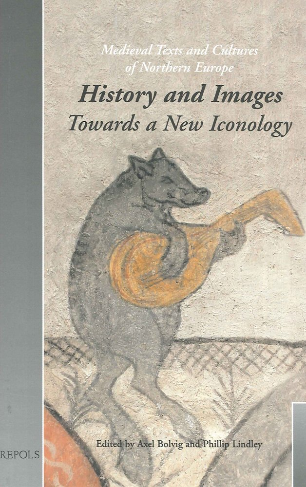 Read Online History and Images: Towards a New Iconology (TCNE 5) (MEDIEVAL TEXTS AND CULTURES OF NORTHERN EUROPE) pdf epub
