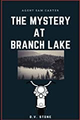 Agent Sam Carter: Mystery at Branch Lake Kindle Edition